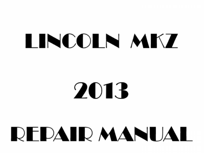 Lincoln MKZ repair manual