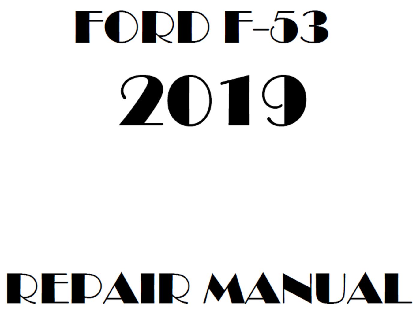 2019 Ford F53 Repair Manual