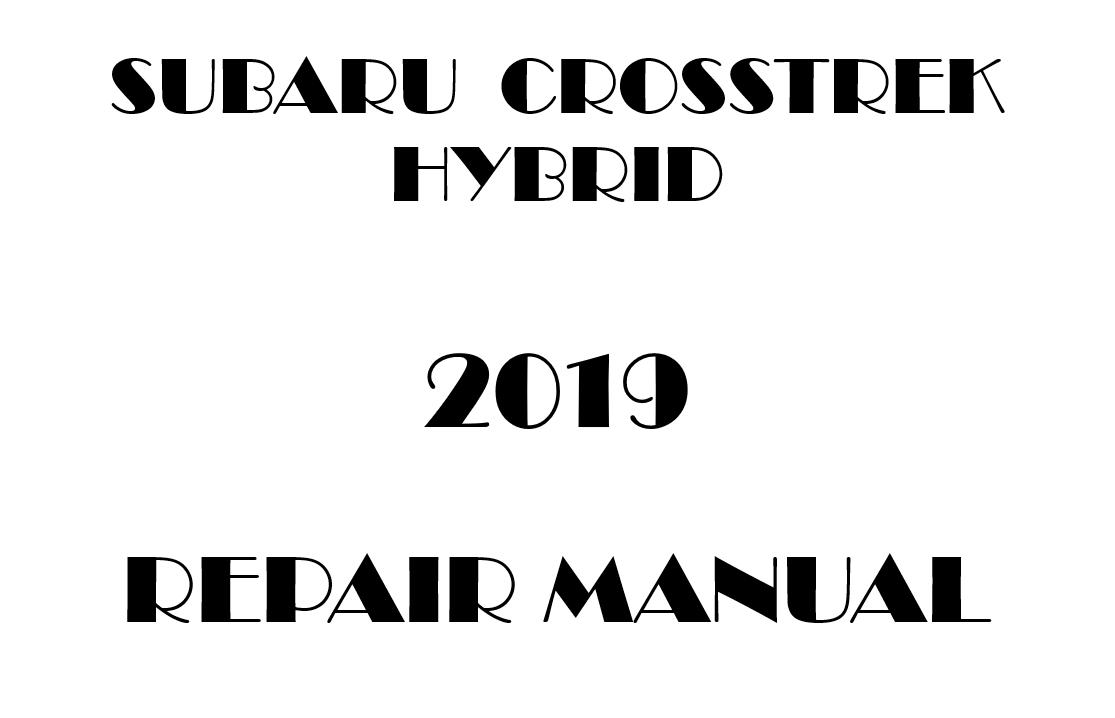 2019 Subaru Crosstrek Hybrid Repair Manual