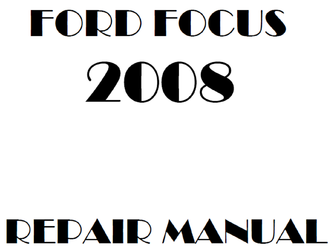2008 Ford Focus Repair Manual